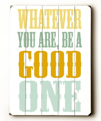 'Be a Good One' Wood Wall Art