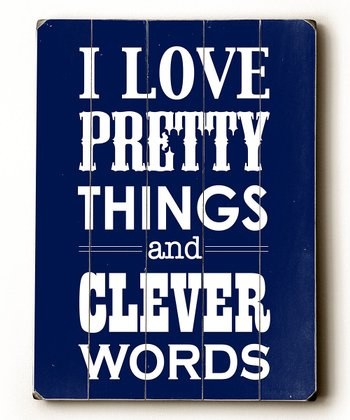 Blue 'I Love Pretty Things' Wall Art