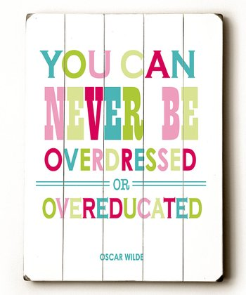 'You Can Never Be Overdressed' Wall Art