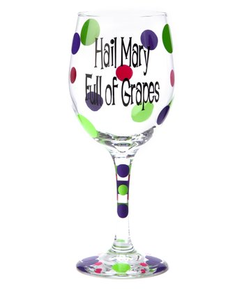 'Hail Mary Full of Grapes' Wine Glass