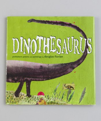 Dinothesaurus: Prehistoric Poems and Paintings Hardcover