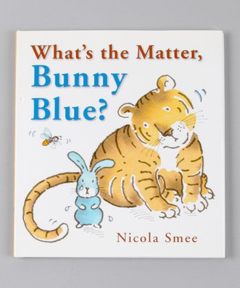 What's the Matter, Bunny Blue? Hardcover