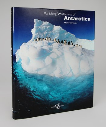 Vanishing Wilderness of Antarctica Hardcover