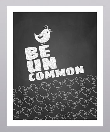 'Be Uncommon' Bird Print