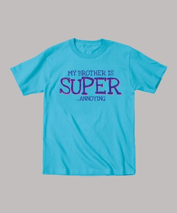 Turquoise 'My Brother is Super Annoying' Tee - Toddler & Kids