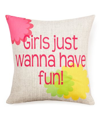 'Girls Just Wanna Have Fun' Pillow