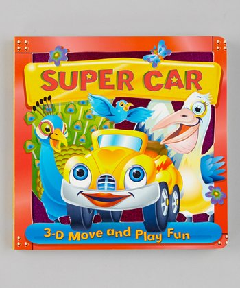 Super Car: 3-D Move and Play Fun Board Book