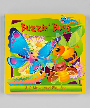 Buzzin' Bugs: 3-D Move and Play Fun Board Book