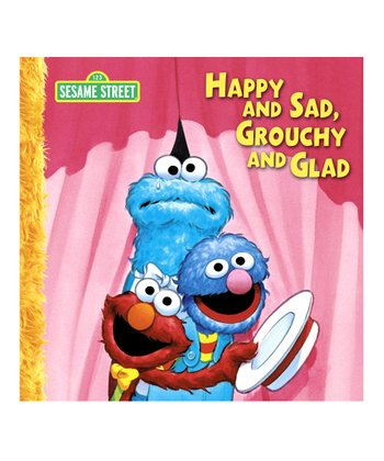 Happy & Sad, Grouchy & Glad Board Book