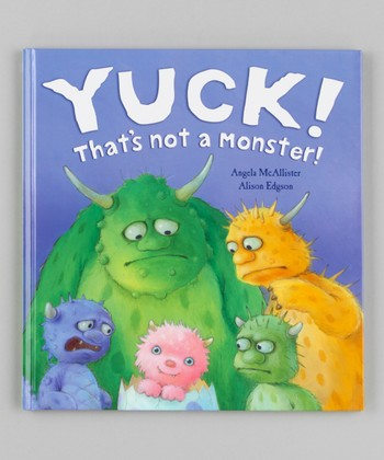 Yuck! That's Not a Monster! Hardcover