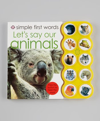 Simple First Words: Let's Say Our Animals Board Book