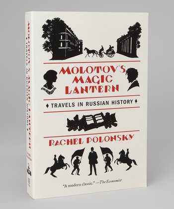 Molotov's Magic Lantern: Travels in Russian History Paperback