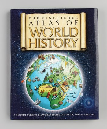 The Kingfisher Atlas of World History Hardcover