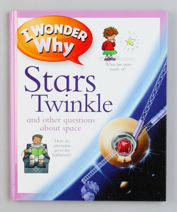 I Wonder Why Stars Twinkle Hardcover