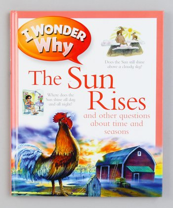 I Wonder Why the Sun Rises Hardcover