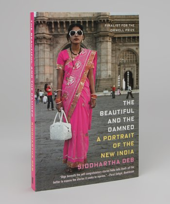 The Beautiful and the Damned: A Portrait of New India Paperback