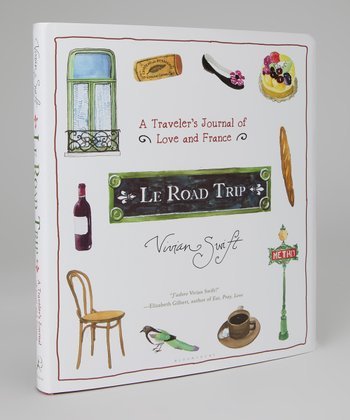 Le Road Trip: A Traveler's Journal of Love & France Hardcover