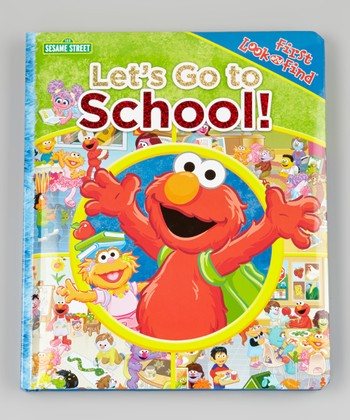 First Look and Find Sesame: Let's Go To School Board Book