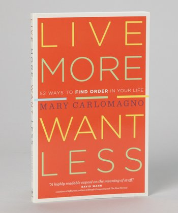 Live More Want Less Paperback