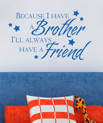 Sapphire 'Because I Have a Brother' Wall Quote
