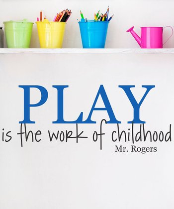 Sapphire 'Play Is the Work of Childhood' Wall Quote