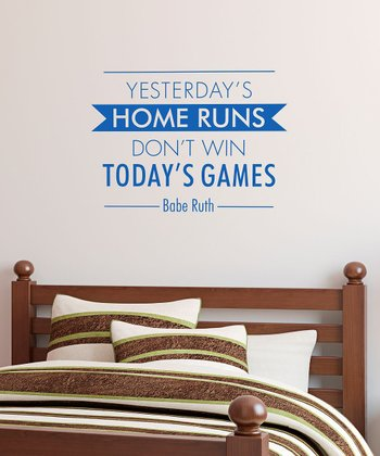 Sapphire 'Yesterday's Home Runs' Wall Quote