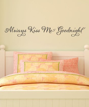 Black 'Always Kiss Me Goodnight' Wall Quote