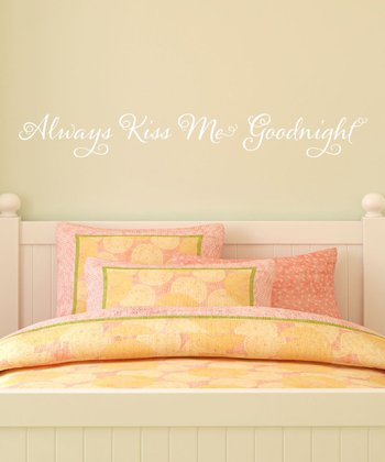 White 'Always Kiss Me Goodnight' Wall Quote