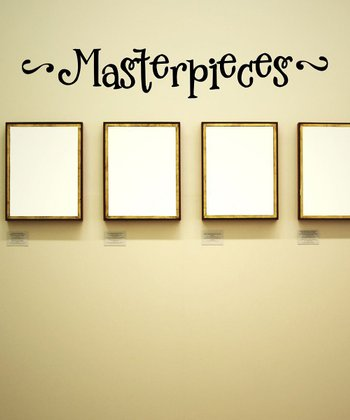 'Masterpieces' Wall Quotes Decal