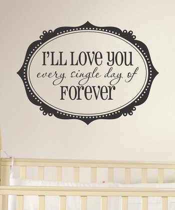 Black 'I'll Love You Forever' Wall Decal