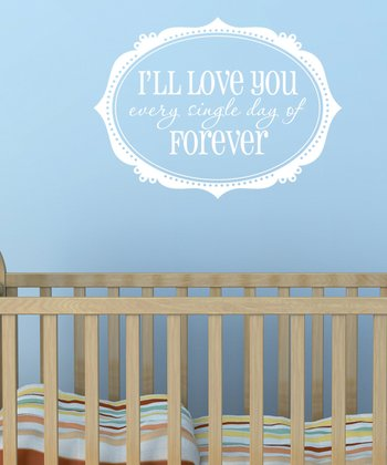 White 'I'll Love You Forever' Wall Decal