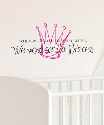 Pink 'We Were Sent a Princess' Wall Decal