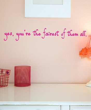 Pink 'You're The Fairest' Wall Decal