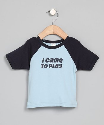 Sky 'I Came to Play' Raglan Tee - Infant