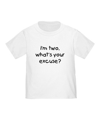 Cloud White 'What's Your Excuse?' Tee - Toddler