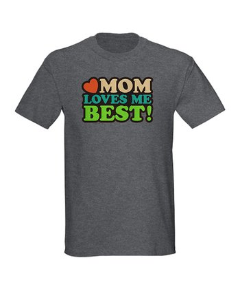 Charcoal 'Mom Loves Me Best!' Tee - Men
