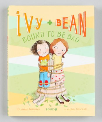Ivy and Bean: Bound to Be Bad Hardcover