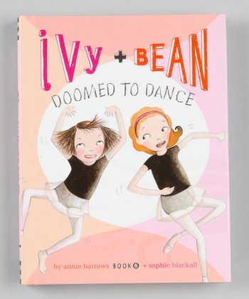Ivy and Bean: Doomed to Dance Hardcover