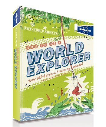 Not for Parents: How to be a World Explorer Hardcover