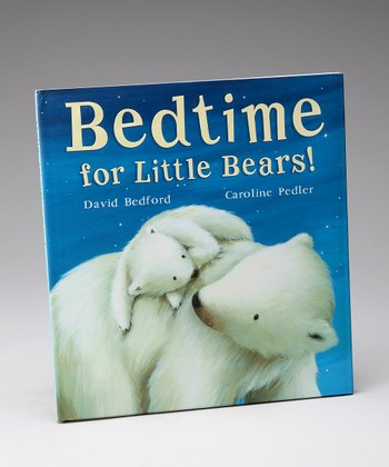 Bedtime for Little Bears! Hardcover
