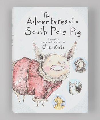 Adventures of a South Pole Pig Hardcover