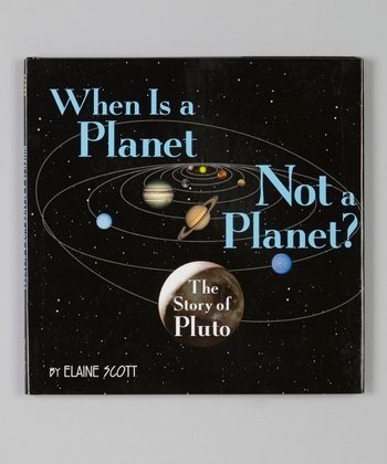 When is a Planet Not a Planet? The Story of Pluto Hardcover