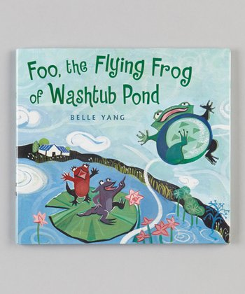 Foo, the Flying Frog of Washtub Pond Hardcover
