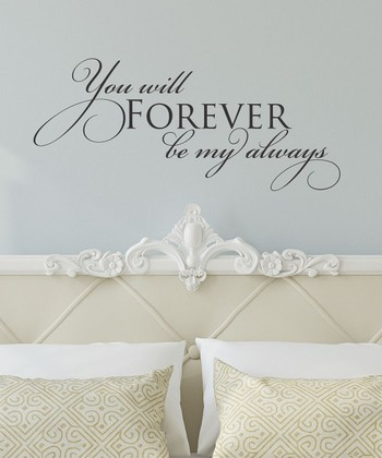 'Forever be My Always' Wall Decal