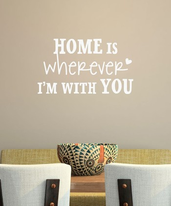 White 'Wherever I'm With You' Wall Decal