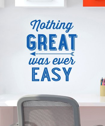 Sapphire 'Nothing Great Was Ever Easy' Wall Decal