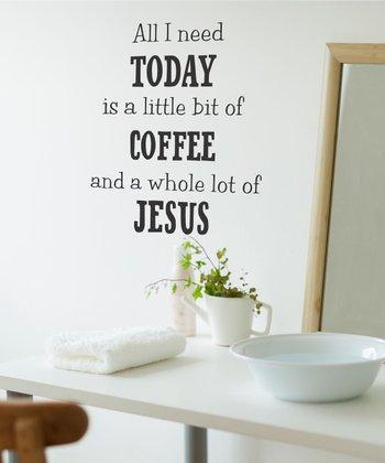 Coffee & Jesus Wall Decal