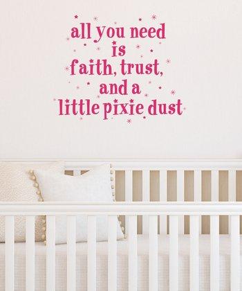 Pink Faith, Trust & Pixie Dust Wall Decal