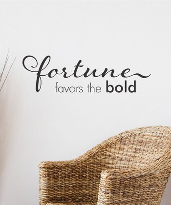 'Fortune Favors the Bold' Wall Decal