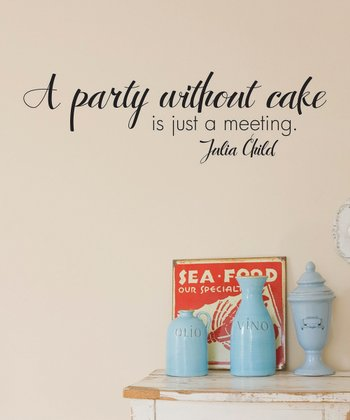 'A Party Without Cake' Wall Decal